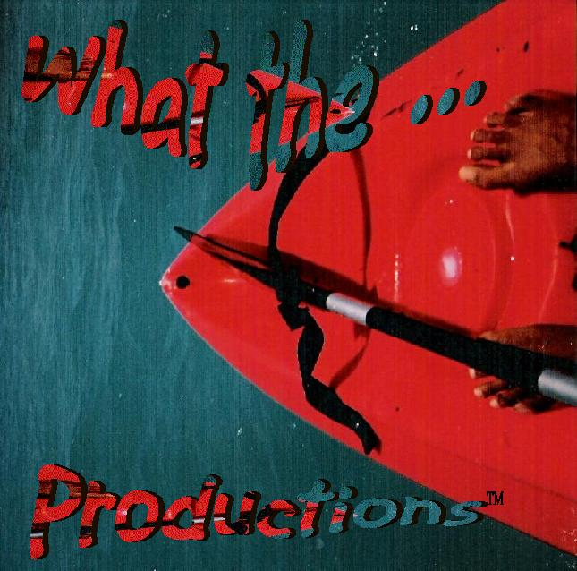 What The ... Productions